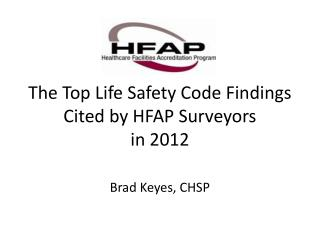 The Top Life Safety Code Findings Cited by HFAP Surveyors  in 2012