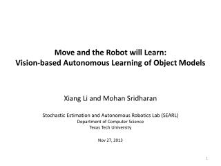 Move and the Robot will Learn:  Vision-based  Autonomous Learning of Object  Models