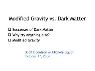 Modified Gravity vs. Dark Matter