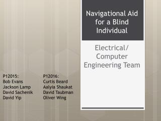 Navigational Aid  for a Blind Individual Electrical/ Computer Engineering Team
