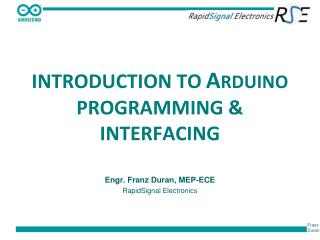 INTRODUCTION TO A RDUINO  PROGRAMMING & INTERFACING