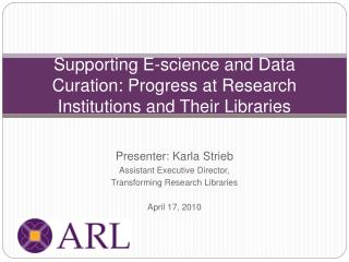 Supporting E -science and Data Curation : Progress at Research Institutions and Their Libraries