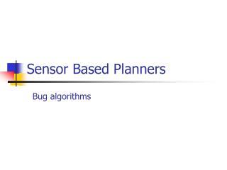 Sensor Based Planners