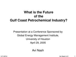 What is the Future  of the  Gulf Coast Petrochemical Industry?