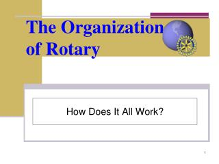 The Organization of Rotary