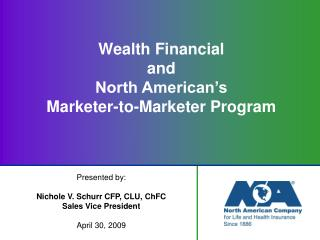 Wealth Financial and  North American's  Marketer-to-Marketer Program