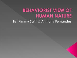 BEHAVIORIST VIEW OF HUMAN NATURE