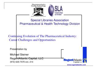 Continuing Evolution of The Pharmaceutical Industry:   Career Challenges and Opportunities
