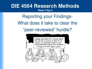 "Reporting your Findings-  What does it take to clear the  ""peer-reviewed"" hurdle?"