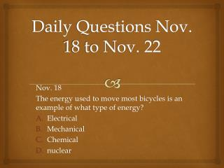 Daily Questions Nov. 18 to Nov. 22