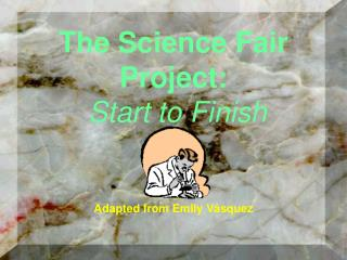 The Science Fair Project: Start to Finish