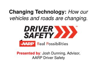 Changing Technology:  How our vehicles and roads are changing.