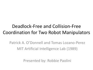 Deadlock-Free and Collision-Free Coordination for Two Robot Manipulators