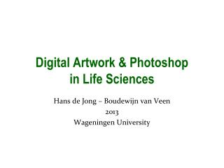 Digital Artwork  &  Photoshop  in Life Sciences