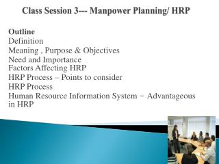 Class Session 3--- Manpower Planning/ HRP