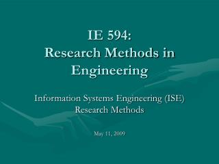 IE 594: Research Methods in Engineering