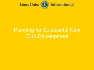 Planning for Successful New Club Development
