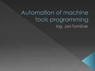 Automation of machine tools programming