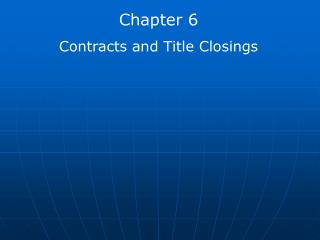 Chapter 6 Contracts and Title Closings