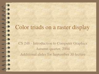 Color triads on a raster display