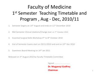 Faculty of Medicine 1 st  Semester  Teaching Timetable and Program , Aug - Dec, 2010/11
