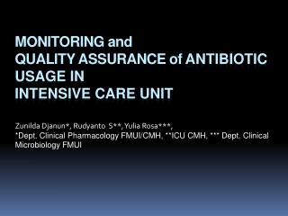 MONITORING and QUALITY ASSURANCE of  Antibiotic  USAGE  in   INTENSIVE CARE UNIT