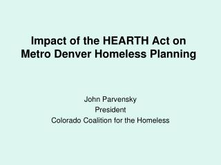 Impact of the HEARTH Act on Metro Denver Homeless Planning