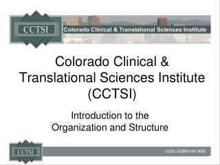 Colorado Clinical & Translational Sciences Institute (CCTSI)