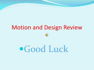 Motion and Design Review