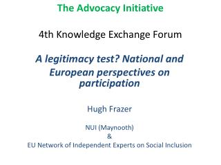 The Advocacy Initiative 4th  Knowledge Exchange Forum