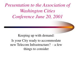 Presentation to the Association of Washington Cities Conference June 20, 2001