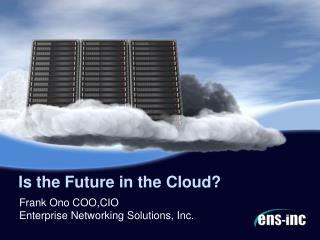 Is the Future in the Cloud?