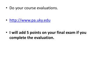 Do your course evaluations. pa.uky