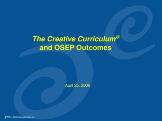 The Creative Curriculum ® and OSEP Outcomes