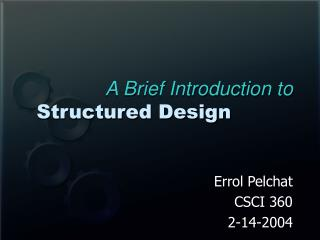 A Brief Introduction to  Structured Design