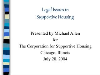Legal Issues in  Supportive Housing