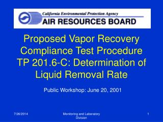 Proposed Vapor Recovery Compliance Test Procedure TP 201.6-C: Determination of Liquid Removal Rate