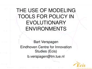 THE USE OF MODELING TOOLS FOR POLICY IN EVOLUTIONARY ENVIRONMENTS