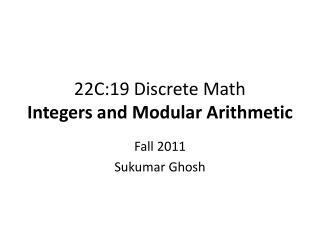 22C:19 Discrete Math Integers and Modular Arithmetic