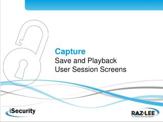 Capture Save and Playback  User Session Screens