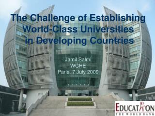 The Challenge of Establishing World-Class Universities  in Developing Countries