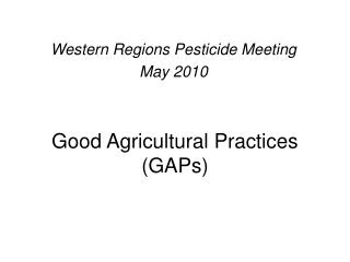 Good Agricultural Practices (GAPs)