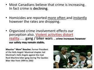 Most Canadians believe that crime is increasing. In fact crime is  declining .