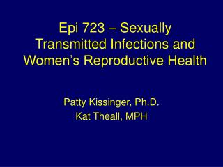Epi 723 – Sexually Transmitted Infections and Women's Reproductive Health