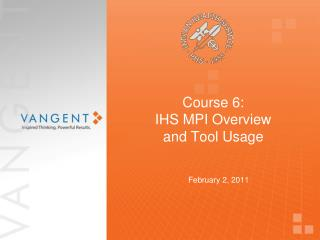 Course 6:  IHS MPI Overview  and Tool Usage