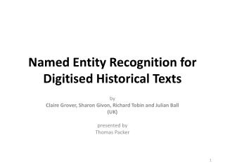 Named Entity Recognition for  Digitised  Historical Texts