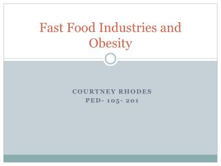 Fast Food Industries and Obesity