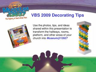 VBS 2009 Decorating Tips