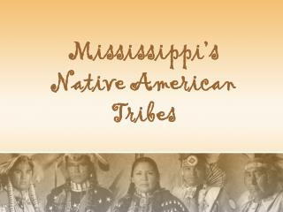 Mississippi's Native American Tribes