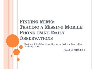 Finding  MiMo :  Tracing a Missing Mobile Phone using Daily Observations